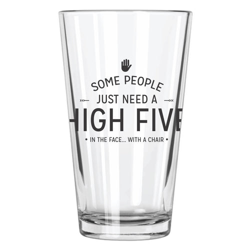 Some People Just Need a High 5... Pint Glass - Northern Glasses Pint Glass