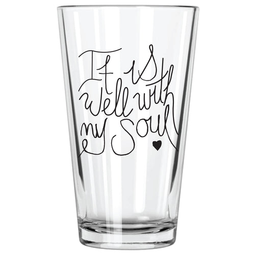 It Is Well With My Soul - Northern Glasses Pint Glass