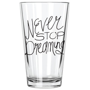 Never Stop Dreaming - Northern Glasses Pint Glass