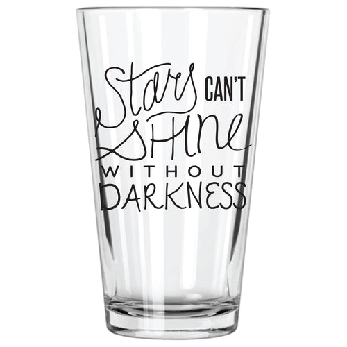 Stars Can't Shine Without Darkness Pint Glass - Northern Glasses Pint Glass