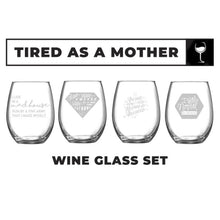 """Tired as a Mother"" Stemless Wine Glass Set (Satin Frost) 