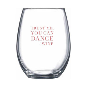 Trust Me You Can Dance (Pink) Stemless Wine Glass | Northern Glasses
