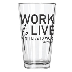 Work To Live, Don't Live To Work