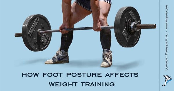Importance of Foot Posture in Weight Training