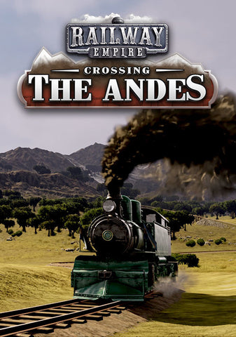 RAILWAY EMPIRE: CROSSING THE ANDES DLC - STEAM - PC