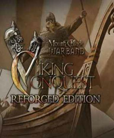 MOUNT & BLADE: WARBAND - VIKING CONQUEST REFORGED EDITION - STEAM - PC / MAC