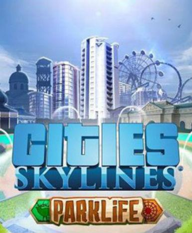 CITIES: SKYLINES - PARKLIFE - STEAM - PC / MAC