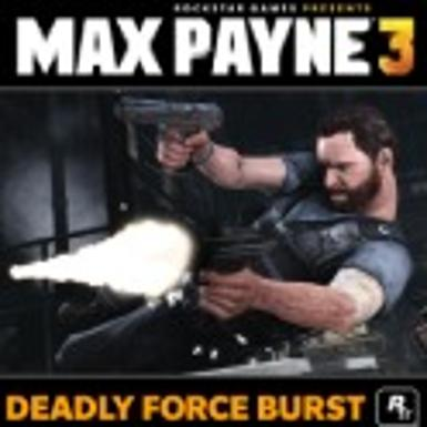 MAX PAYNE 3 - DEADLY FORCE BURST (DLC) - STEAM - PC