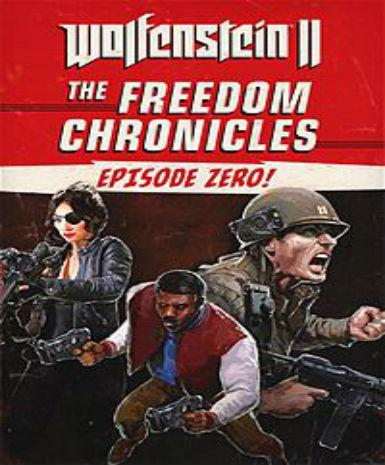 WOLFENSTEIN II: THE NEW COLOSSUS - THE FREEDOM CHRONICLES: EPISODE ZERO - STEAM - PC