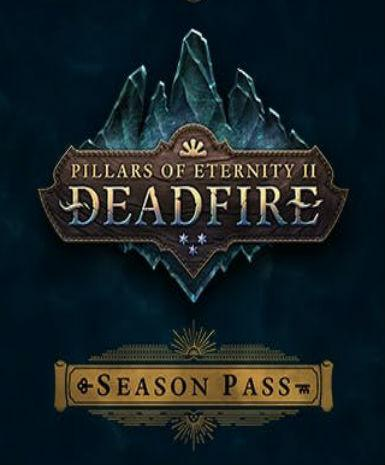 PILLARS OF ETERNITY II: DEADFIRE - SEASON PASS - STEAM - PC - WORLDWIDE