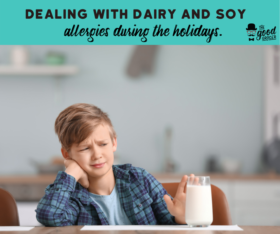 How to Handle Dairy and Soy Food Allergies During the Holidays