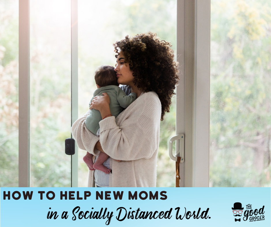 How to Help New Moms in a Socially Distanced World.