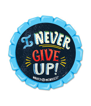 I Never Give Up! Badges Pack of 36