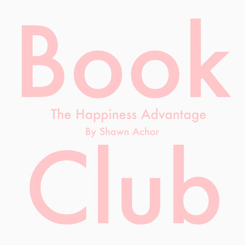 Book Club: The Happiness Advantage by Shawn Achor.