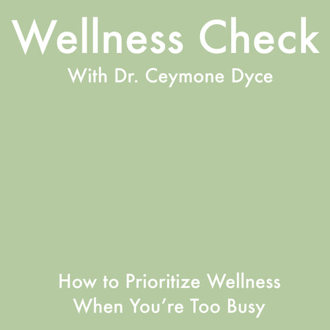 How to Prioritize Wellness When You're Busy