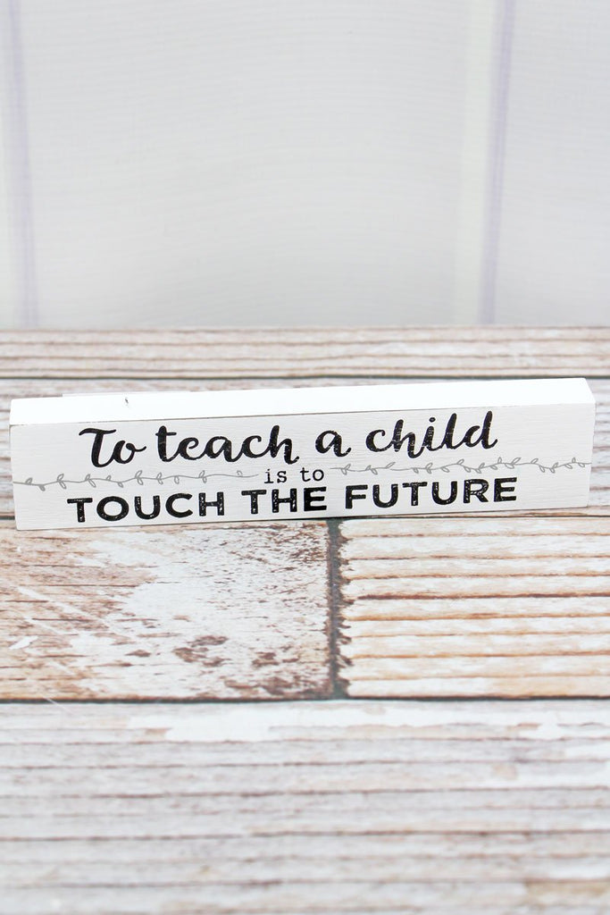 """Touch The Future"" Teacher Wood Block Sign - Southern Style and Stash A Specialty Boutique"
