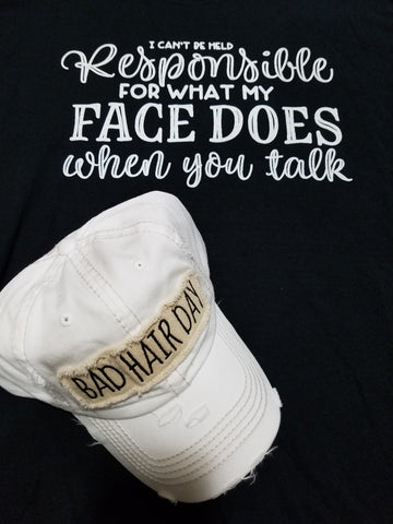 I can't be held responsible for what my face does when you talk - Southern Style and Stash A Specialty Boutique
