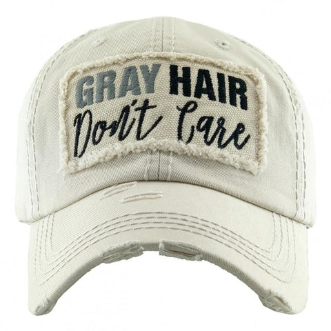 """Gray Hair Don't Care"" hat"