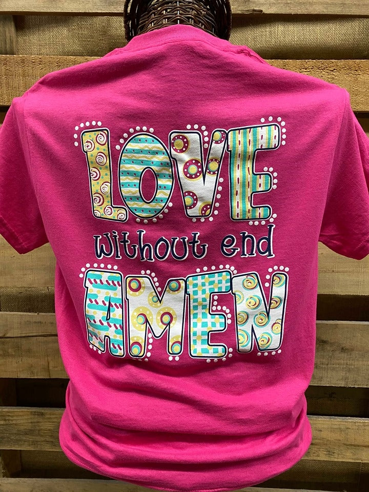 """Love Without End Amen"" tee"