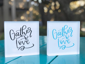 Gather & Love Acrylic Blocks