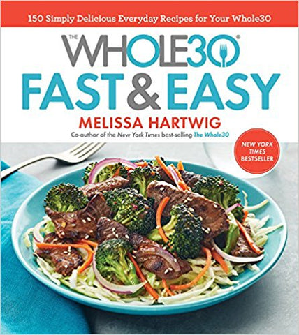Whole 30: Fast and Easy