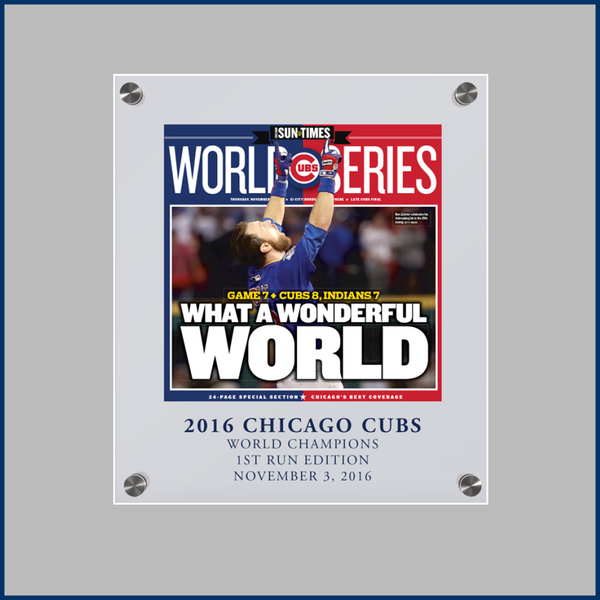 Chicago Sun-Times 2016 World Series 1st Run Edition Cover, Acrylic Plaque