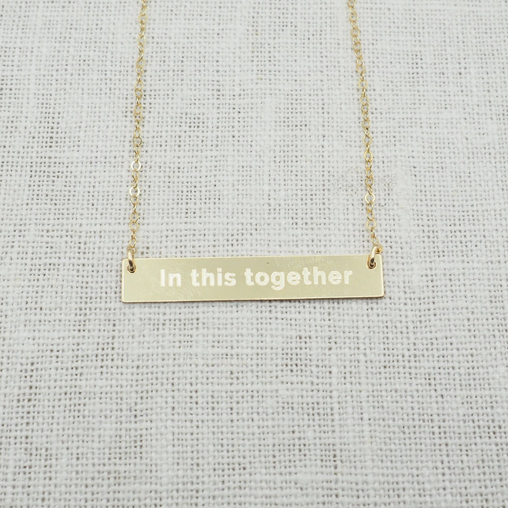 We are all in this together necklace in gold filled