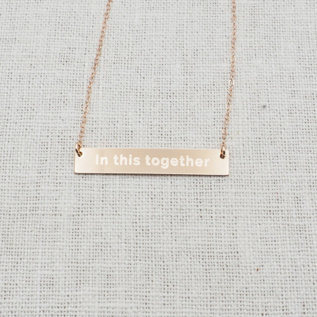 "Rose Gold ""In this together"" Necklace"