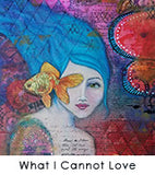 What I Cannot Love by Danita Lyn