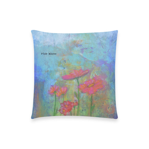 "Rise Above -  Custom Pillow Case 18""x18"" (one side) No Zipper"