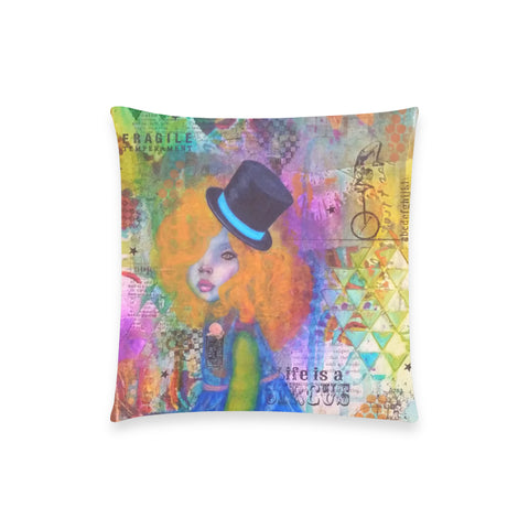 "Life is a Circus - Custom  Pillow Case 18""x18"" (one side) No Zipper"