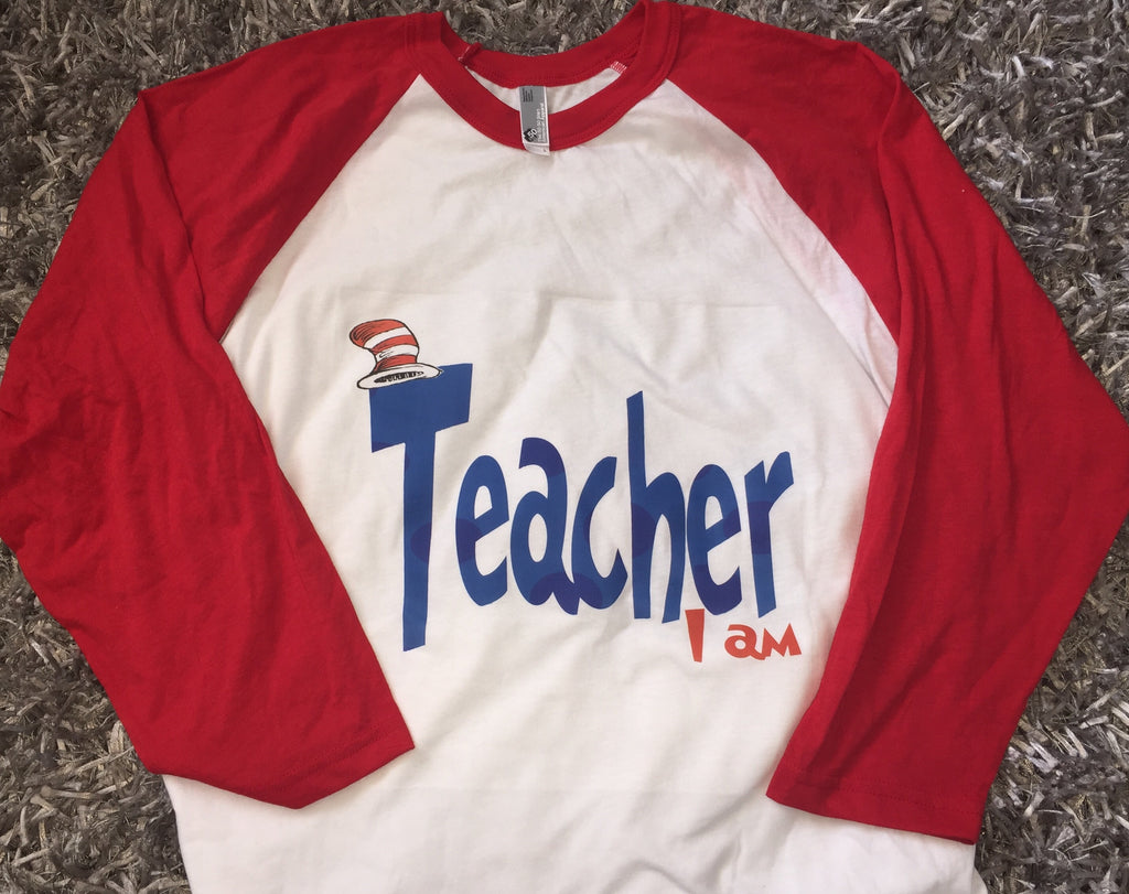 Teacher I am, Read Across America, Teacher Shirts