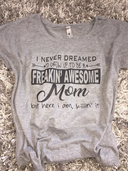 Awesome Mom! Trendy Mom Shirt, Fun Mom shirts!