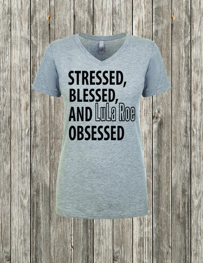 Blessed Stressed and Lula Roe Obsessed