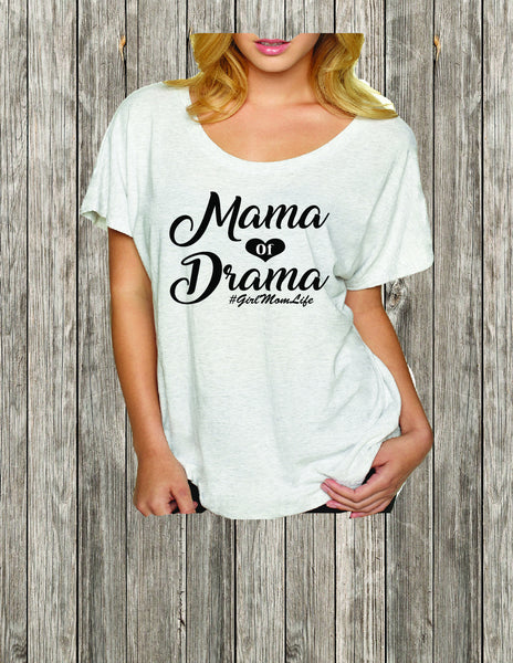 Momma of Drama #girlmomlife, Mom Shirt