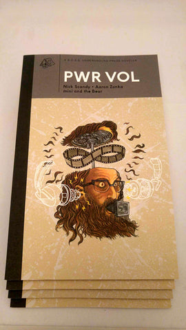 PWR VOL by Nick Scandy, Aaron Zonka, and mini and the Bear (B.O.S.S Underground Press 001)