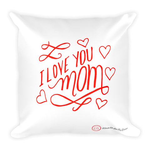 Throw Pillow-I Love You Mom