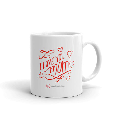 Mug-I Love You Mom