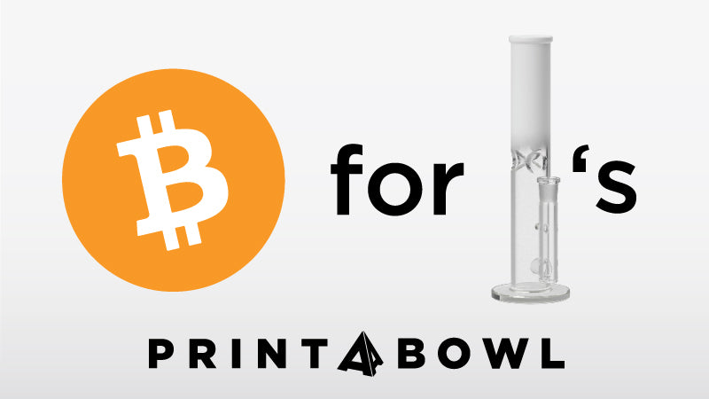 Bitcoin for Custom Bongs