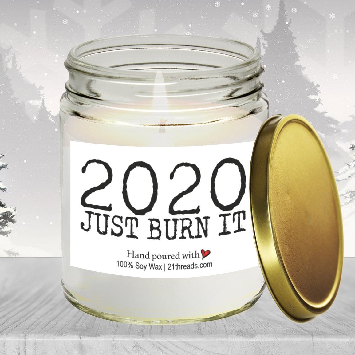 2020 Just Burn It 8oz Premium 100% Soy Candle