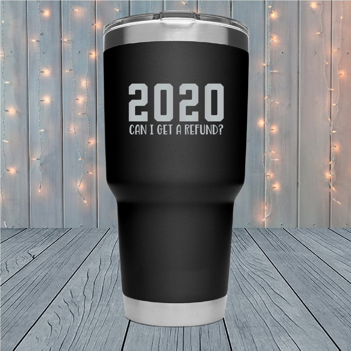 2020 Can I Get A Refund Laser Engraved Tumblers