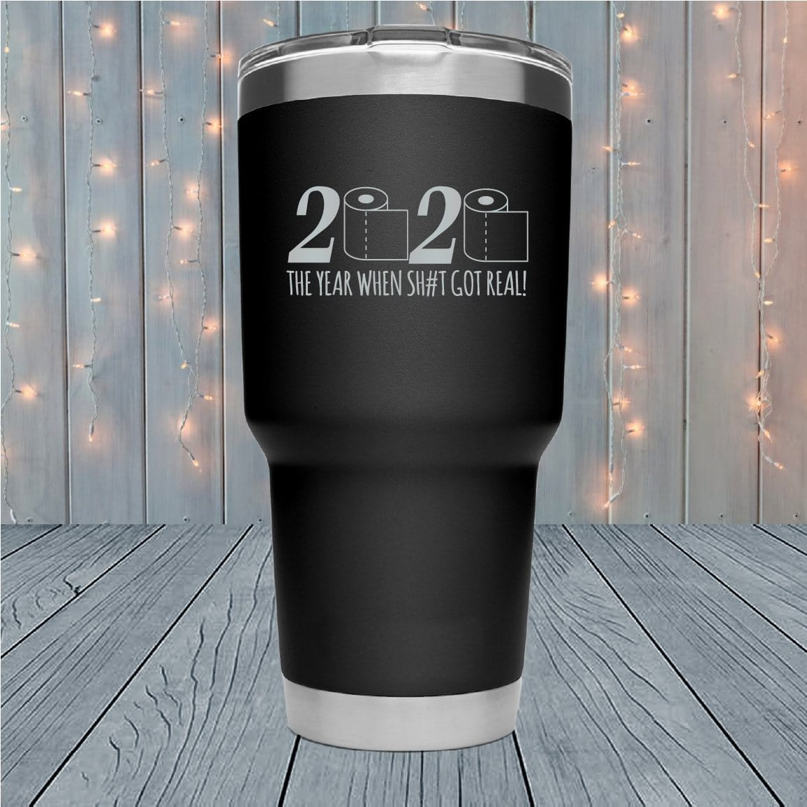 2020 The Year Shit Got Real Laser Engraved Tumblers