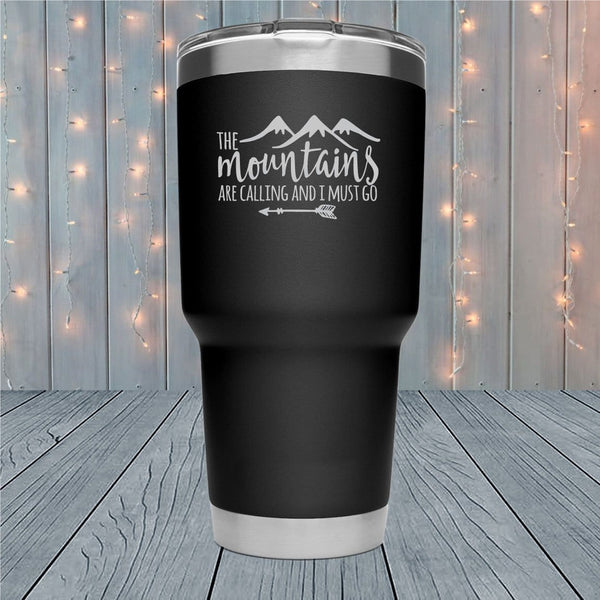 The Mountains Are Calling Laser Engraved Tumblers