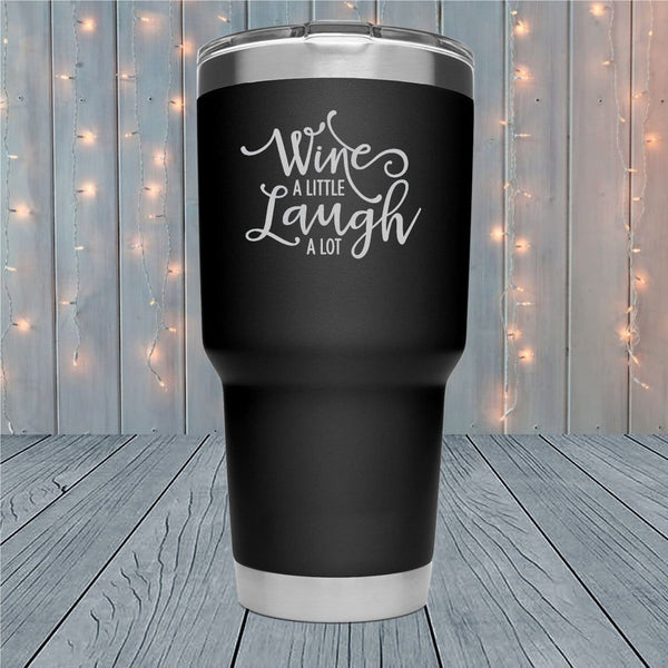 Wine A Little New Laser Engraved Tumblers