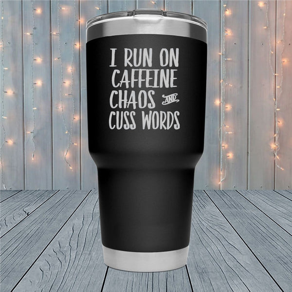 Caffeine Chaos Cuss Words Laser Engraved Tumblers