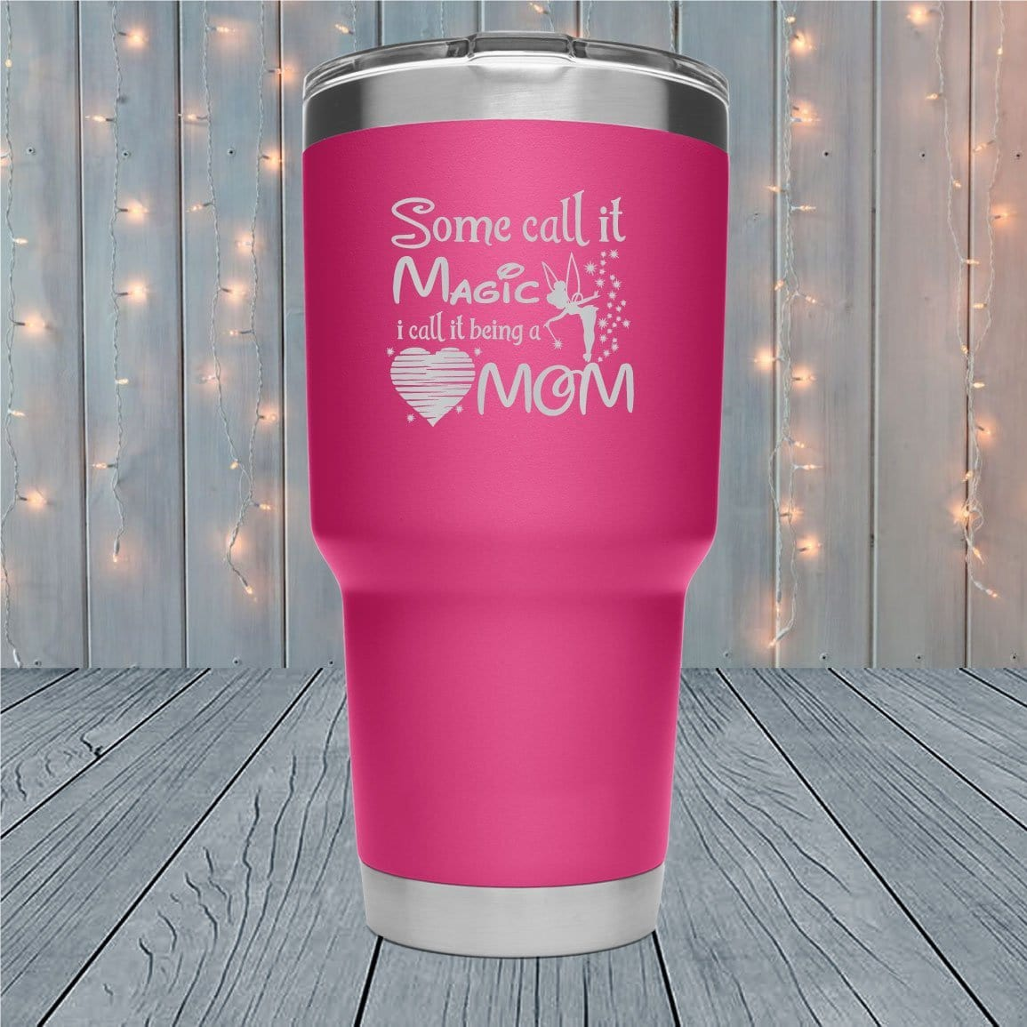 Some Call It Magic Mom Laser Engraved Tumblers