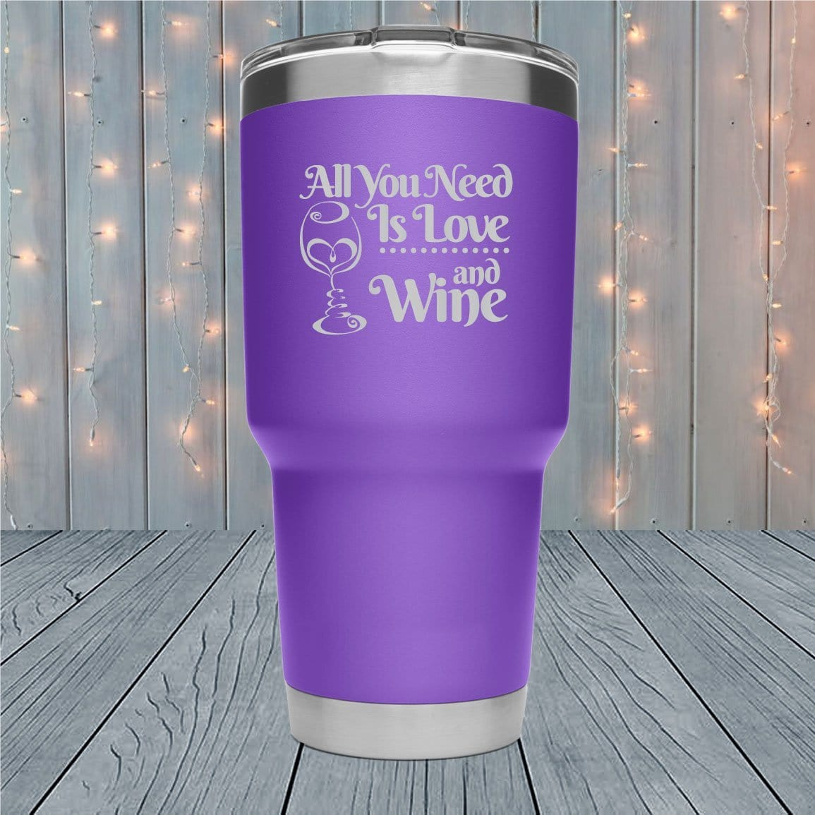 All You Need Is Wine And Love Laser Engraved Tumblers