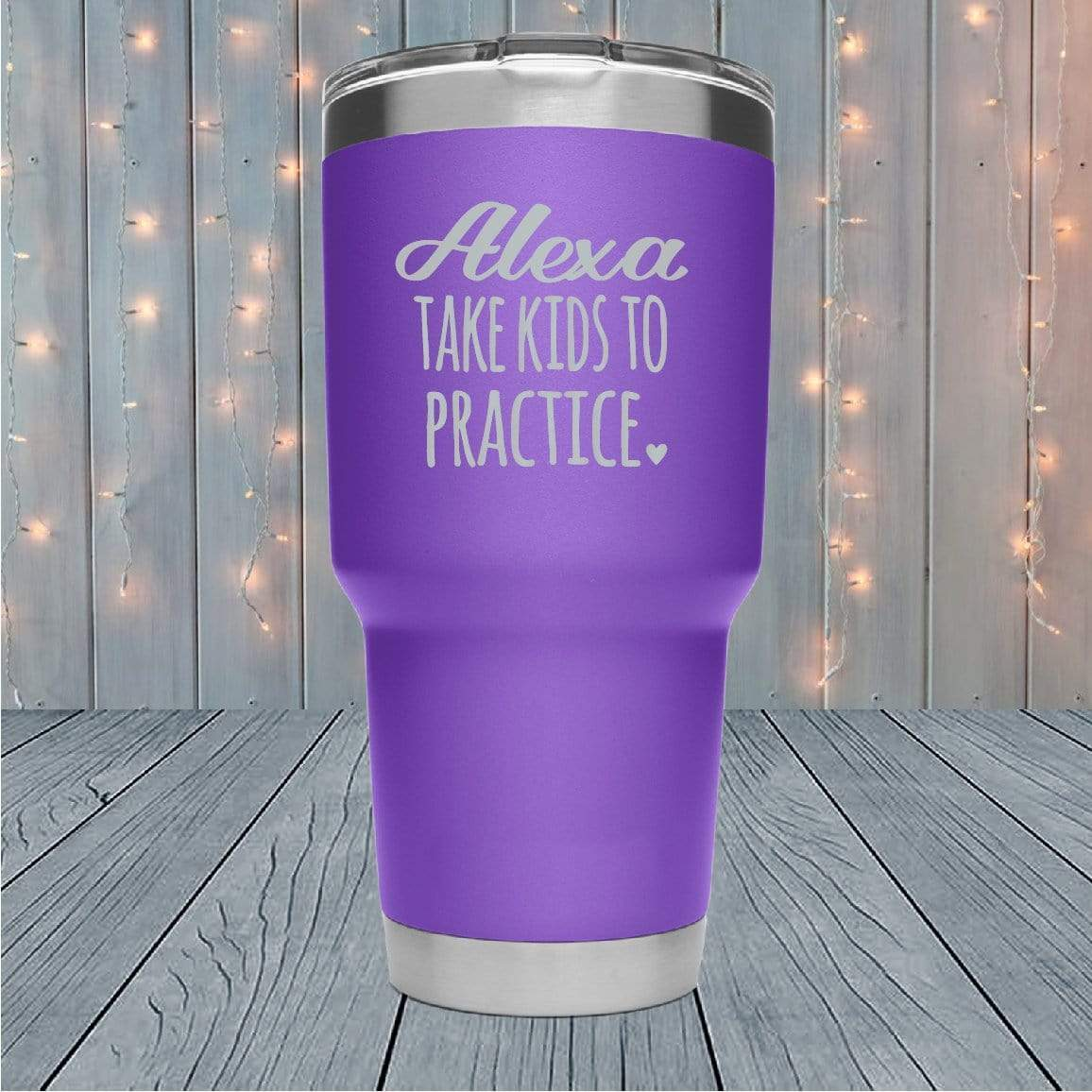 Alexa Take Kids To Practice Laser Engraved Tumblers