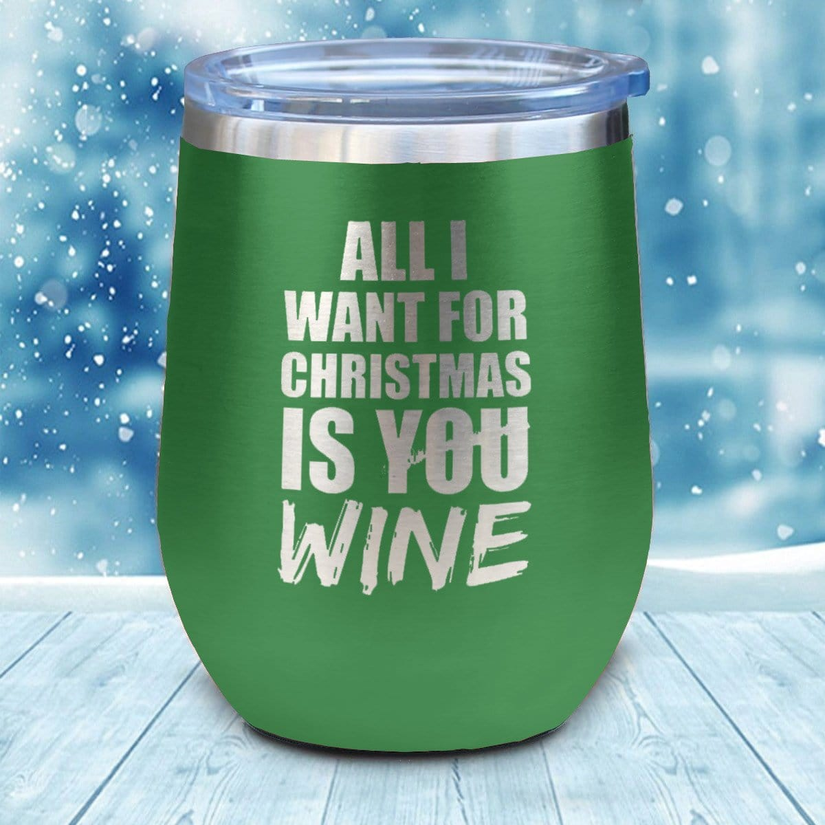 All I Want Wine Christmas Wine Glass
