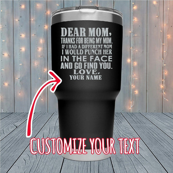 Dear Mom Personalized Laser Engraved Tumblers